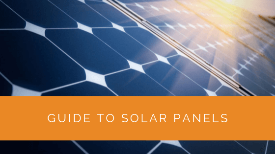 Guide to Solar Panels