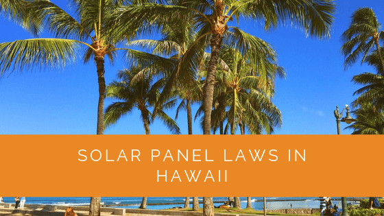 Solar Panel Laws in Hawaii