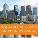 Solar Panel Laws in Pennsylvania