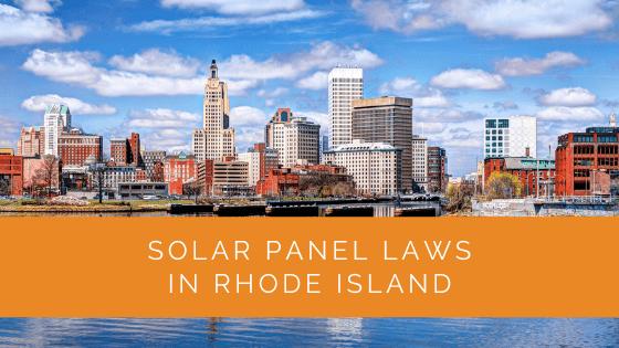 Solar Panel Laws in Rhode Island