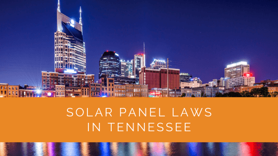 Solar Panel Laws in Tennessee