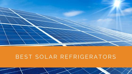 Best Solar Refrigerators