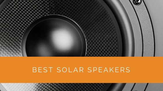 Best Solar Speakers
