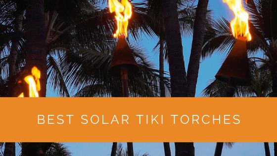 Best Solar Tiki Torches