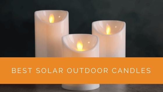 Best Solar Outdoor Candles