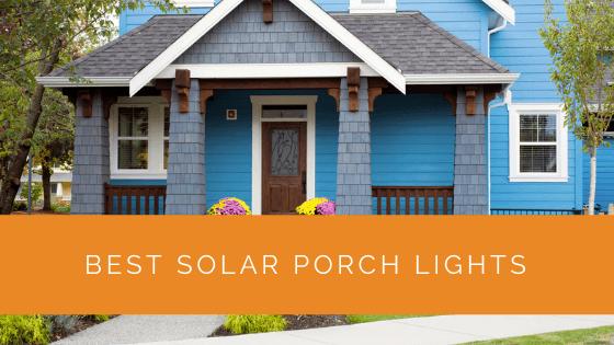 Best Solar Porch Lights
