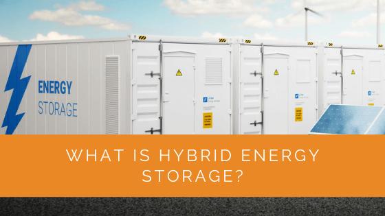 What Is Hybrid Energy Storage