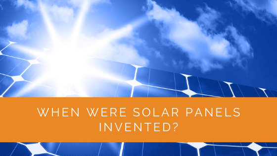 When Were Solar Panels Invented