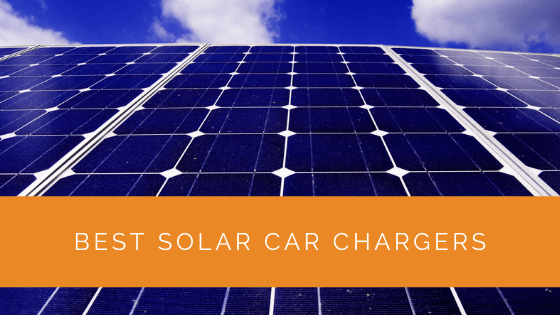 Best Solar Car Chargers